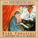 Gli Indimenticabili/Enzo Ceragioli al Pianoforte con la sua Orchestra