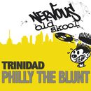 Philly The Blunt/Trinidad