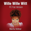 Wille Wille Witt (FC Fan Version)/Marita Köllner