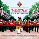 A Royal Tribute/The Band Of The Welsh Guards