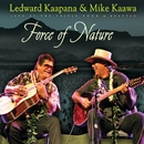 Force Of Nature/Led Kaapana & Mike Kaawa