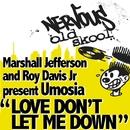 Love Don't Let Me Down/Marshall Jefferson And Roy Davis Jr Pres Umosia