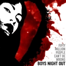 Fifty Million People Can't Be Wrong/Boys Night Out