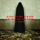 The Fear Is What Keeps Us Here/Zao