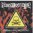 Smile...You're Dying/De Heideroosjes