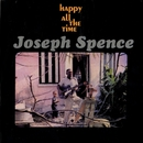 Happy All The Time/Joseph Spence