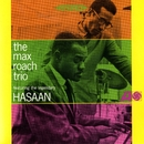The Max Roach Trio, Featuring The Legendary Hasaan Ibn Ali/Max Roach