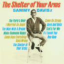 The Shelter Of Your Arms/Sammy Davis Jr.