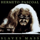 Slaves Mass (Expanded)/Hermeto Pascoal