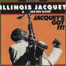 Jacquet's Got It/Illinois Jacquet & His Big Band