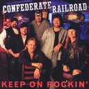Keep On Rockin'/Confederate Railroad