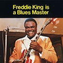 Is A Blues Master/Freddie King