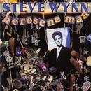 Kerosene Man/Steve Wynn