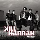Kennedy (Online Music)/Kill Hannah