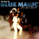 Soulful Spell - The Best Of Blue Magic/Blue Magic