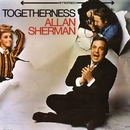 Togetherness/Allan Sherman