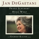 Franz Schubert: Songs - Hugo Wolf: Songs From The Spanisches Liederbuch/Jan De Gaetani/Gilbert Kalish/et al.