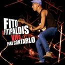 Vivo... para contarlo (Edicion especial)/Fito y Fitipaldis