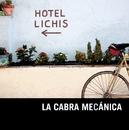 Hotel Lichis/La Cabra Mecanica