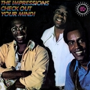 Check Out Your Mind!/The Impressions