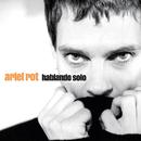 Hablando Solo/Ariel Rot