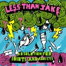 Absolution For Idiots And Addicts (U.S. Version)/Less Than Jake