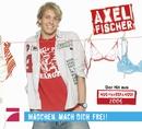 Mädchen, mach dich frei (Maxi-CD)/Axel Fischer