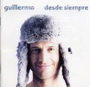 Desde Siempre/Guillermo
