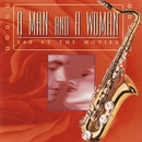 A Man And A Woman: Sax At The Movies/Jazz At The Movies Band