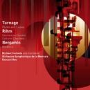 Turnage, Rihm & Benjamin : Orchestral Works/Kazushi Ono & Orchestre Symphonique de la Monnaie
