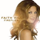 Fireflies (U.S. Release)/Faith Hill