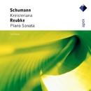 Schumann : Kreisleriana & Reubke : Piano Sonata  -  Apex/Till Fellner
