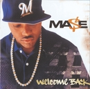 Welcome Back/Mase