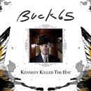 Kennedy Killed The Hat/Buck 65