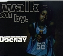 Walk On By/Young Deenay