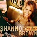 Corn Fed/Shannon Brown