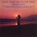 Cast Your Fate To The Wind/Shelby Flint