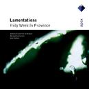 Lamentations - Holy Week in Provence  -  Apex/Joel Cohen