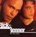 Só Nós Dois/Rick and Renner