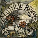 Sweet Nothing/Matthew Barber