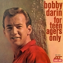 For Teenagers Only/Bobby Darin