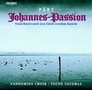 Pärt : Johannes Passion/The Candomino Choir and Tauno Satomaa