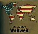 Weltweit/Mellow Mark