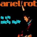 En Vivo Mucho Mejor (Edicion especial)/Ariel Rot