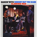 Dancin' With Nobody But You Babe/Clarence Reid