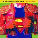 Arte Pop/La Barberia Del Sur