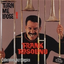 Turn Me Loose!/Frank Rosolino