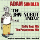The Gay Robot Groove (DMD 2-Track Single)/Adam Sandler
