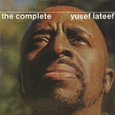 The Complete Yusef Lateef/Yusef Lateef
