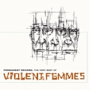 Permanent Record: The Very Best Of The Violent Femmes/Violent Femmes